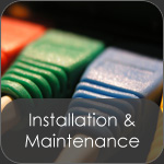 Installation and Maintenance